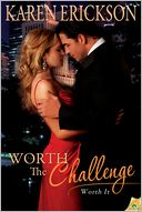 Worth the Challenge by Karen Erickson: NOOK Book Cover