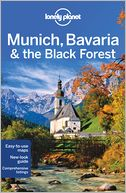Lonely Planet Munich, Bavaria and the Black Forest by Marc Di Duca: Book Cover