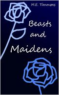 Beasts and Maidens by M.E. Timmons: NOOK Book Cover