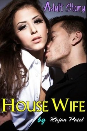 House wife ? Adult Erotic Story Of Couple Sex. nookbook