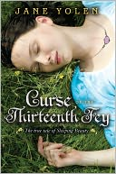 Curse of the Thirteenth Fey by Jane Yolen: NOOK Book Cover