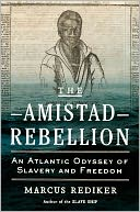 The Amistad Rebellion by Marcus Rediker: NOOK Book Cover