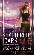 The Shattered Dark by Sandy Williams: NOOK Book Cover