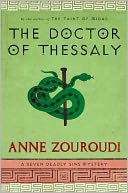 The Doctor of Thessaly (Seven Deadly Sins Mystery Series #3) by Anne Zouroudi: Book Cover