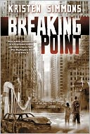 Breaking Point by Kristen Simmons: Book Cover