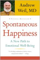Spontaneous Happiness by Andrew Weil: Book Cover