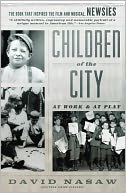 Children Of The City by David Nasaw: NOOK Book Cover