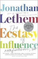 The Ecstasy of Influence by Jonathan Lethem: NOOK Book Cover