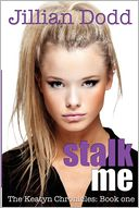 Stalk me. by Jillian Dodd: Book Cover