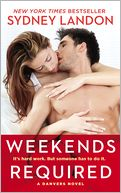 Weekends Required (Danvers Series #1) by Sydney Landon: NOOK Book Cover
