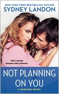 Not Planning on You (Danvers Series #2) by Sydney Landon: NOOK Book Cover