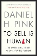 To Sell Is Human by Daniel H. Pink: NOOK Book Cover