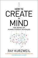 How to Create a Mind by Ray Kurzweil: NOOK Book Cover