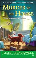 Murder on the House by Juliet Blackwell: NOOK Book Cover