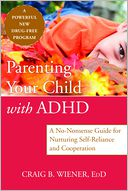 Parenting Your Child with ADHD by Craig Wiener: Book Cover