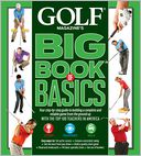 GOLF MAGAZINE'S BIG BOOK OF BASICS by Golf Magazine Editors: Book Cover