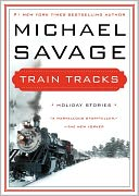 Train Tracks by Michael Savage: Book Cover