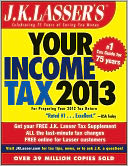J.K. Lasser's Your Income Tax 2013 by J.K. Lasser Institute: Book Cover