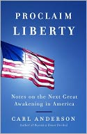 Proclaim Liberty by Carl Anderson: NOOK Book Cover
