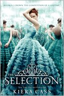 The Selection (Selection Series #1) by Kiera Cass: Book Cover
