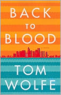 Back to Blood by Tom Wolfe: Book Cover