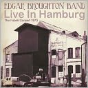 Live in Hamburg: The Fabrik Concert 1973 by Edgar Broughton Band: CD Cover