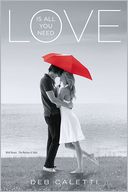 Love Is All You Need by Deb Caletti: Book Cover