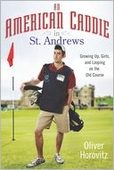 An American Caddie in St. Andrews by Oliver Horovitz: Book Cover