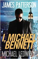 I, Michael Bennett by James Patterson: Book Cover
