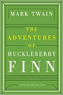The Adventures of Huckleberry Finn by Mark Twain: NOOK Book Cover