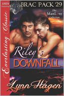 Riley's Downfall [Brac Pack 29] (Siren Publishing Everlasting Classic ManLove) by Lynn Hagen: Book Cover