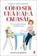 Cmo ser una mam cruasn by Pamela Druckerman: NOOK Book Cover