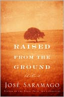 Raised from the Ground by José Saramago: NOOK Book Cover