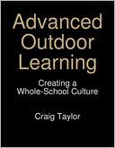 Advanced Outdoor Learning - Creating A Whole-School Culture by Craig Taylor: NOOK Book Cover