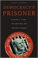 Democracy's Prisoner by Ernest Freeberg: Book Cover