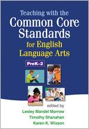 Teaching with the Common Core Standards for English Language Arts, PreK-2 by Lesley Mandel Morrow: Book Cover