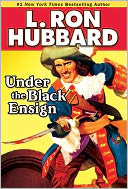 Under the Black Ensign by L. Ron Hubbard: NOOK Book Cover