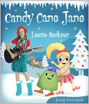 Candy Cane Jane by Laurie Berkner: NOOK Kids Read to Me Cover