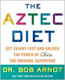 The Aztec Diet by Bob Arnot: Book Cover