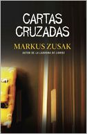 Cartas Cruzadas by Markus Zusak: Book Cover