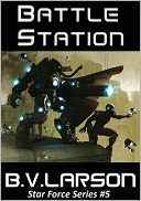 Battle Station by B. V. Larson: NOOK Book Cover