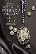 When I'm With You Part VI by Beth Kery: NOOK Book Cover