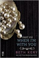 When I'm With You Part VIII by Beth Kery: NOOK Book Cover