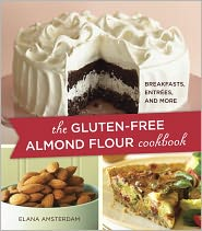 The Gluten-Free Almond Flour Cookbook by Elana Amsterdam: Book Cover