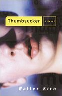 Thumbsucker by Walter Kirn: NOOK Book Cover