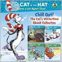 Chill Out! The Cat's Wintertime Ebook Collection (Dr. Seuss/Cat in the Hat) by Tish Rabe: NOOK Book Cover