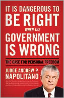 It Is Dangerous to Be Right When the Government Is Wrong by Andrew P. Napolitano: NOOK Book Cover