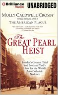 The Great Pearl Heist by Molly Caldwell Crosby: CD Audiobook Cover
