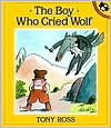 The Boy Who Cried Wolf by Tony Ross: Book Cover