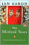 The Mitford Years: At Home in Mitford, A Light in the Window, These High, Green Hills, Out to Canaan, A New Song, and A Common Life